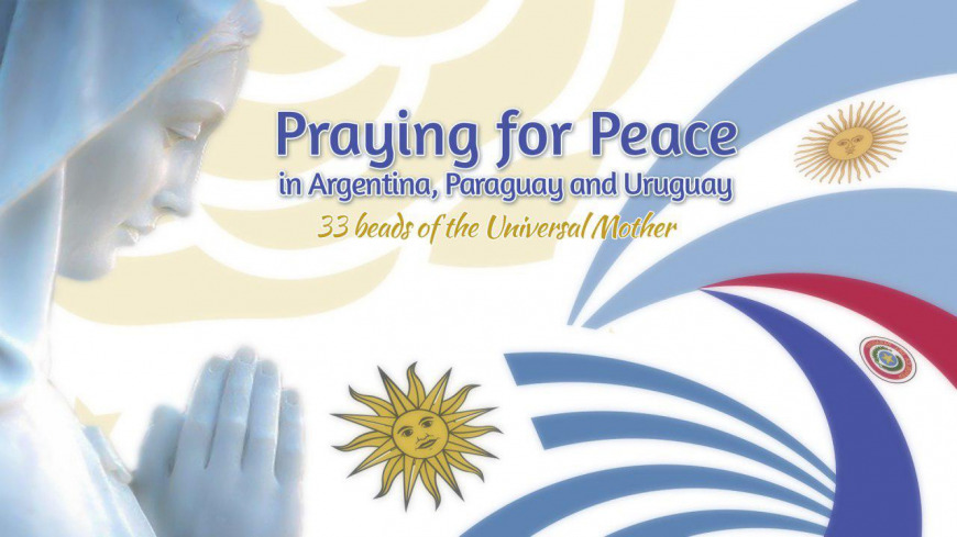 Praying for Peace in Argentina, Paraguay and Uruguay - 33 prayers of